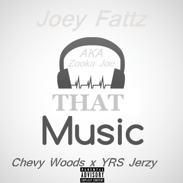 Joey Fattz x Chevy Woods x YRS  Jerzy - That Music