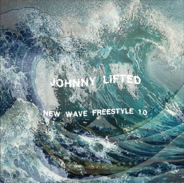 JOHNNY LIFTED NEW WAVE FREESTYLE 1.0